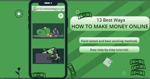 How to Make Money Online: 13+ Best Methods | OnlineMoneyPage